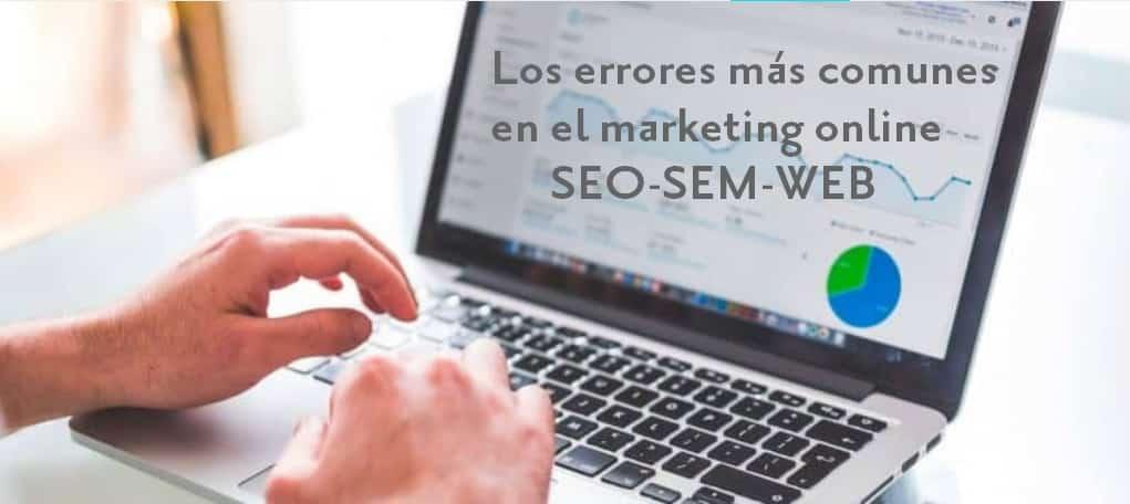errores más comunes de marketing online SEO SEM WEB